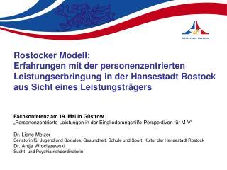 Rostocker Modell:  Erfahrungen mit der personenzentrierten Leistungserbringung in der Hansestadt Rostock aus Sicht eines
