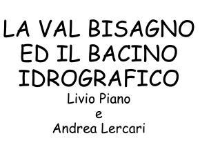 LA VAL BISAGNO ED IL BACINO IDROGRAFICO Livio Piano e Andrea Lercari
