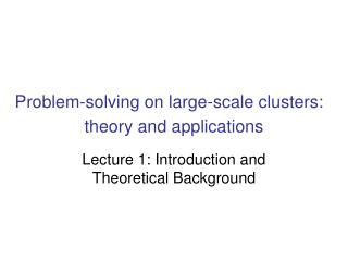 Problem-solving on large-scale clusters:   theory and applications