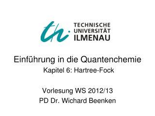 Einführung in die Quantenchemie Kapitel 6: Hartree-Fock