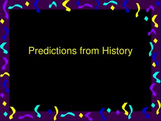 Predictions from History
