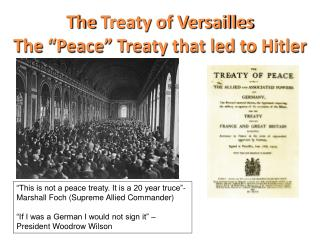"The  Treaty of Versailles The ""Peace"" Treaty that led to Hitler"
