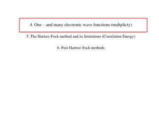 4. One – and many electronic wave functions (multplicty)