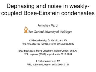 Dephasing and noise in weakly-coupled Bose-Einstein condensates Amichay Vardi