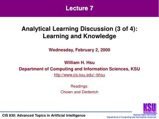 Wednesday, February 2, 2000 William H. Hsu Department of Computing and Information Sciences, KSU