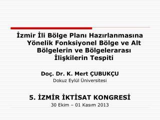 Doç. Dr. K. Mert Çubukçu Prof. Dr. Sezai Göksu Prof. Dr. A. Emel Göksu Doç. Dr. Ebru Çubukçu