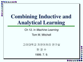 Combining Inductive and Analytical Learning