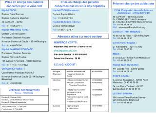 Hôpital FOCH : Docteur David Zucman Docteur Catherine Majerholc 40 rue Worth – 92150