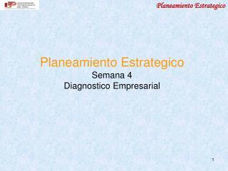 Planeamiento Estrategico Semana 4 Diagnostico Empresarial