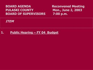 BOARD AGENDA     		     Reconvened Meeting PULASKI COUNTY	                Mon., June 2, 2003