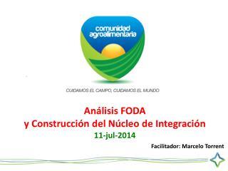 Análisis FODA y Construcción del Núcleo de Integración 11-jul-2014