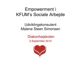 Empowerment i  KFUM's Sociale Arbejde Udviklingskonsulent Malene Steen Simonsen