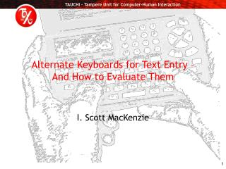 Alternate Keyboards for Text Entry –  And How to Evaluate Them