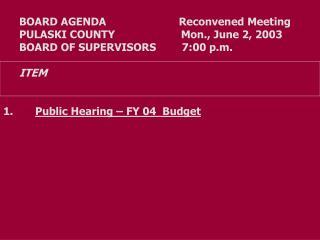 BOARD AGENDA          Reconvened Meeting PULASKI COUNTY                Mon., June 2, 2003
