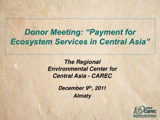 "Donor Meeting: ""Payment for Ecosystem Services in Central Asia"""