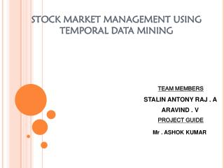STOCK MARKET MANAGEMENT USING TEMPORAL DATA MINING
