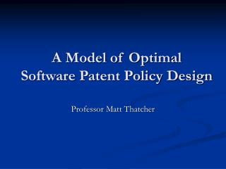 A Model of Optimal Software Patent Policy Design