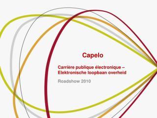 Capelo   Carrière publique électronique –  Elektronische  loopbaan overheid