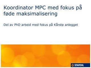 Koordinator MPC med fokus på føde maksimalisering