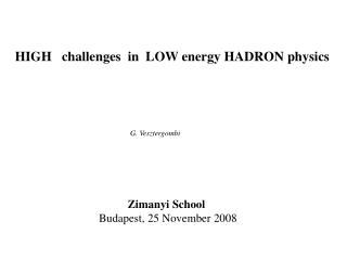 HIGH   challenges  in  LOW energy HADRON physics