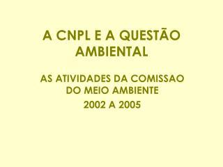 A CNPL E A QUESTÃO AMBIENTAL