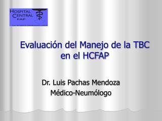 Evaluación del Manejo de la TBC en el HCFAP