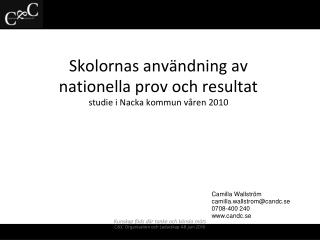 Skolornas användning av  nationella prov och resultat studie i Nacka kommun våren 2010