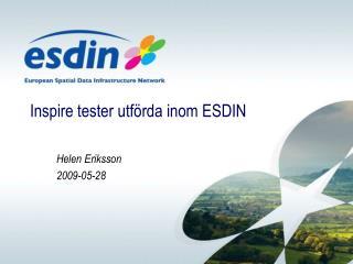 Inspire tester utförda inom ESDIN