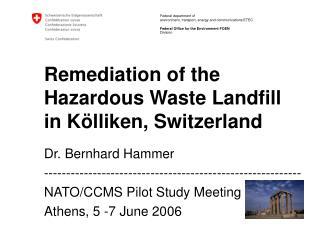 Remediation of the Hazardous Waste Landfill in Kölliken, Switzerland