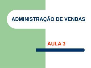 ADMINISTRA��O DE VENDAS
