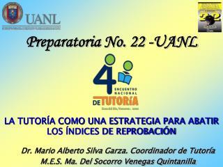Preparatoria No. 22 -UANL LA TUTORÍA COMO UNA ESTRATEGIA PARA ABATIR LOS ÍNDICES DE REPROBACIÓN