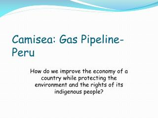 Camisea: Gas Pipeline- Peru