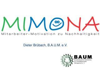 Dieter Br bach, B.A.U.M. e.V.