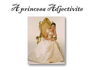 A princesa Adjectivite