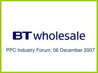 PPC Industry Forum, 06 December 2007