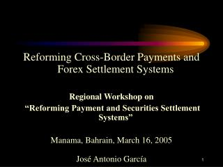 Reforming Cross-Border Payments and Forex Settlement Systems  Regional Workshop on
