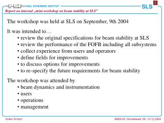 The workshop was held at SLS on September, 9th 2004 It was intended to�