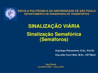 ESCOLA POLIT�CNICA DA UNIVERSIDADE DE S�O PAULO DEPARTAMENTO DE ENGENHARIA DE TRANSPORTES