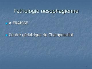 Pathologie oesophagienne