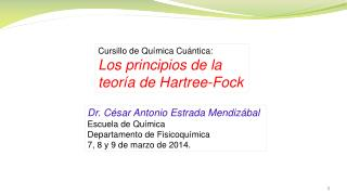 Cursillo  de  Química Cuántica : Los  principios  de la  teoría  de  Hartree-Fock