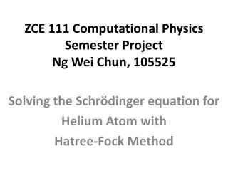 ZCE 111 Computational Physics Semester Project Ng Wei Chun, 105525