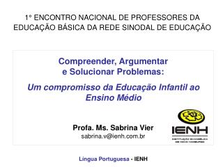 1° ENCONTRO NACIONAL DE PROFESSORES DA EDUCAÇÃO BÁSICA DA REDE SINODAL DE EDUCAÇÃO