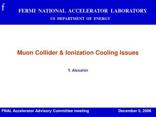 Muon Collider & Ionization Cooling Issues Y. Alexahin