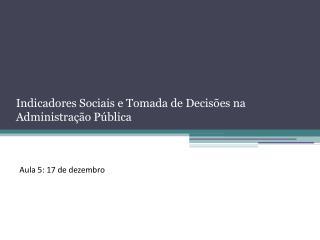 Indicadores Sociais e Tomada de Decisões na Administração Pública