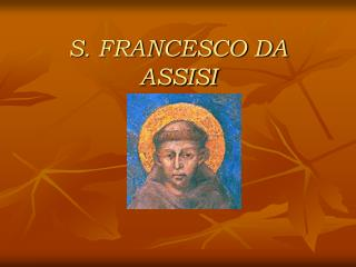 S. FRANCESCO DA ASSISI