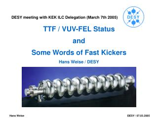TTF / VUV-FEL Status and Some Words of Fast Kickers Hans Weise / DESY