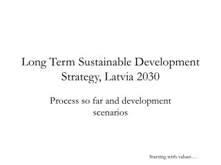 Long Term Sustainable Development Strategy, Latvia 2030