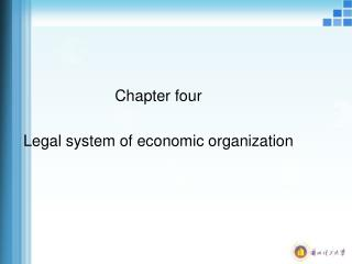 Chapter four Legal system of economic organization