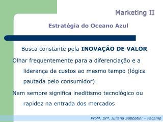 Estratégia do Oceano Azul  Busca constante pela  INOVAÇÃO DE VALOR