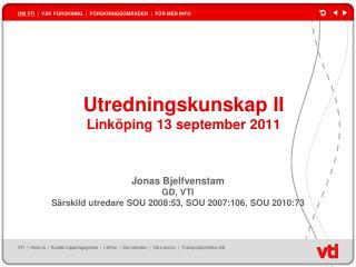 Utredningskunskap II Linköping 13 september 2011